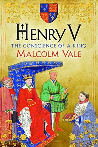 Reviewed: Henry V, The Conscience of a King by Malcolm Vale